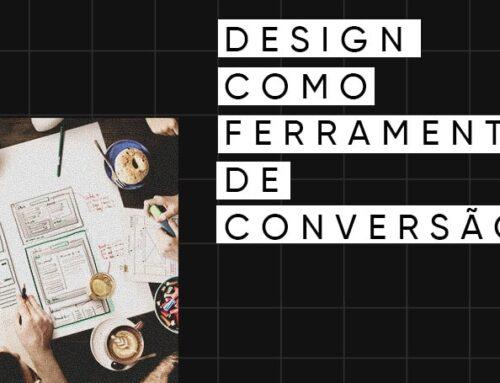 Design como ferramenta de conversão