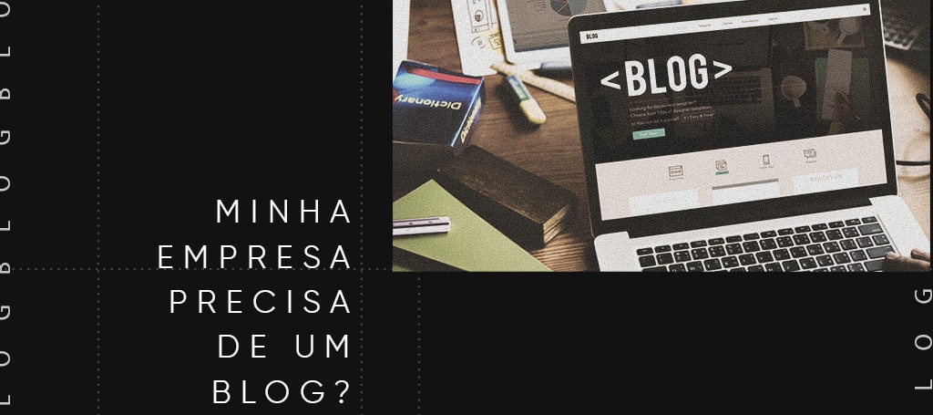 Minha empresa precisa de um blog?